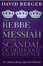 The Rebbe The Messiah And The Scandal Of Orthodox Indifference