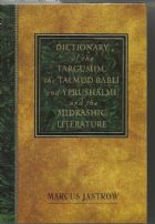 Dictionary of the Targumim, The Talmud Babli  and Yerushalmi, and the Midrashic Literature.
